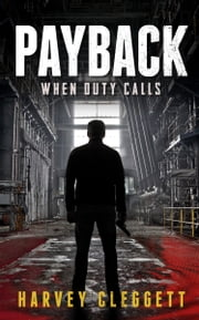 Payback - When Duty Calls ebook by Harvey Cleggett