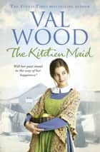 The Kitchen Maid ebook by Val Wood