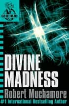 CHERUB: Divine Madness - Book 5 ebook by