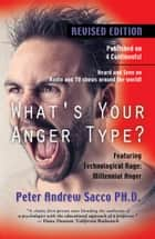 What's Your Anger Type? - New Edition ebook by Peter Sacco