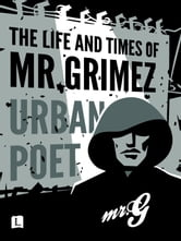 The Life and Times of Mr Grimez ebook by Mr Grimez