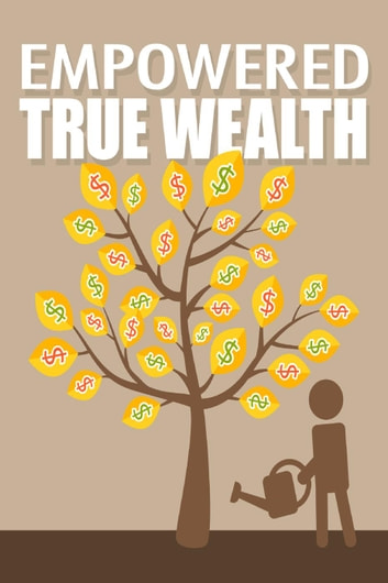 Empowered True Wealth ebook by M. F. Cunningham