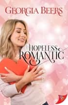 Hopeless Romantic ebook by Georgia Beers