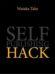 Self publishing hack ebook by Wataka Take