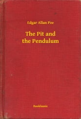 The Pit and the Pendulum ebook by Edgar Allan Poe