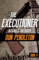 Assault on Soho ekitaplar by Don Pendleton