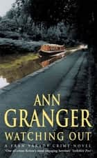 Watching Out (Fran Varady 5) - A gripping London crime mystery ebook by Ann Granger