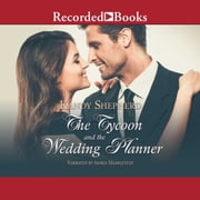 The Tycoon and the Wedding Planner audiobook by Kandy Shepherd