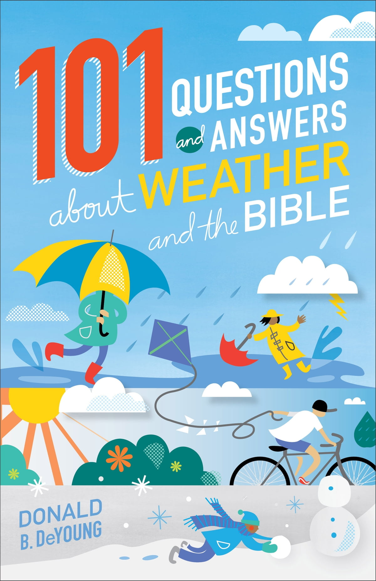 101 Questions and Answers about Weather and the Bible eBook by Donald B.  DeYoung - 9781441246271 | Rakuten Kobo