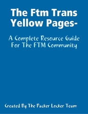 The Ftm Trans Yellow Pages ebook by Packer Locker Team
