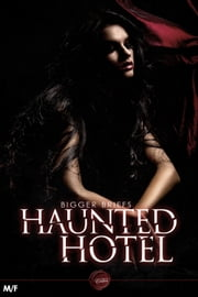 Haunted Hotel (MF) ebook by Victoria Blisse