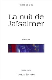 La nuit de Jaïsalmer ebook by Pierre le Coz