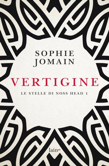 Vertigine - Le stelle di Noss Head 1 ebook by Sophie Jomain