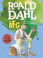 The BFG (Colour Edition) ebook by Roald Dahl, Quentin Blake