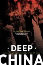 Deep China - The Moral Life of the Person ebook by Arthur Kleinman, Yunxiang Yan, Jing Jun,...