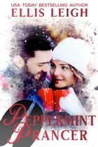 Peppermint Prancer - A Kinship Cove Fun & Flirty Romance ebook by Ellis Leigh
