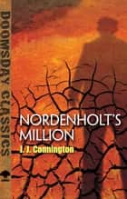 Nordenholt's Million ebook by J. J. Connington