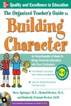 The Organized Teacher's Guide to Building Character, ebook by Steve Springer, Michael Becker, Kimberly Persiani