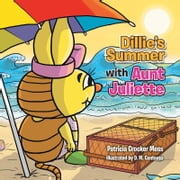 Dillie's Summer with Aunt Juliette ebook by Patricia Crocker Moss