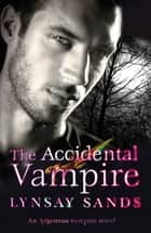 The Accidental Vampire - Book Seven ebook by Lynsay Sands