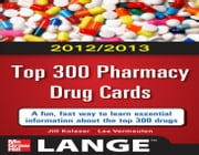 2012-2013 Top 300 Pharmacy Drug Cards ebook by Jill M. Kolesar,Lee Vermeulen