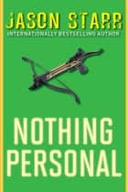 Nothing Personal ebook by Jason Starr