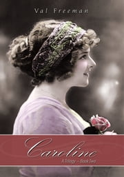 CAROLINE - A Trilogy Book Two ebook by Val Freeman