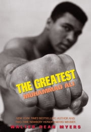 The Greatest: Muhammad Ali ebook by Walter Dean Myers