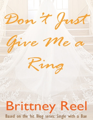 Don't Just Give Me a Ring ebook by Brittney Reel