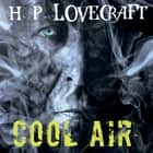 Cool Air (Howard Phillips Lovecraft) audiobook by Howard Phillips Lovecraft
