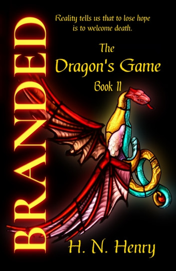 BRANDED The Dragon's Game Book II ebook by H. N. Henry