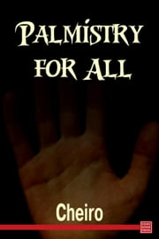 Palmistry for All ebook by Cheiro,William John Warner