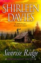 Sunrise Ridge ebook by Shirleen Davies