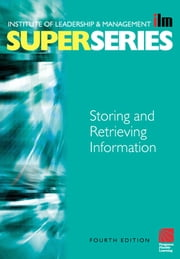 Storing and Retrieving Information ebook by Institute of Leadership & Management