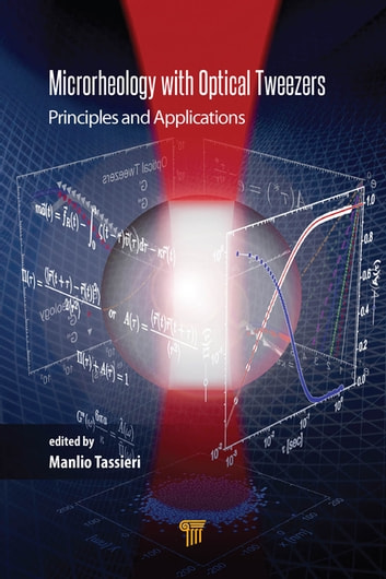 Microrheology with Optical Tweezers - Principles and Applications ebook by