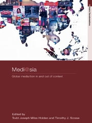 medi@sia - Global Media/tion In and Out of Context ebook by T.J.M. Holden,Timothy J. Scrase