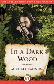 In a Dark Wood ebook by Michael Cadnum