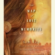 The Map of Lost Memories - A Novel audiobook by Kim Fay