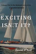 Exciting Isn't It? ebook by