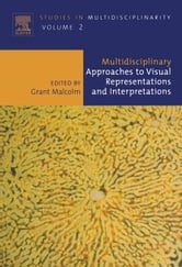 Multidisciplinary Approaches to Visual Representations and Interpretations ebook by Malcolm, G.