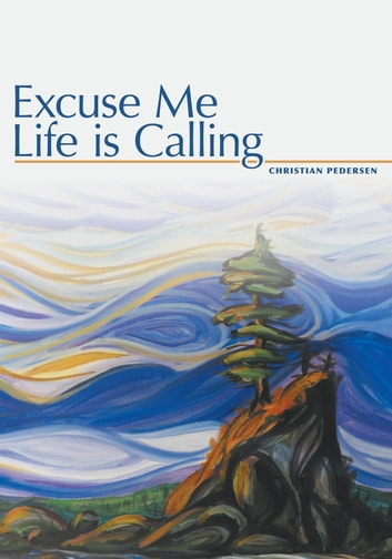 Excuse Me, Life is Calling ebook by Christian Pedersen