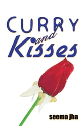CURRY AND KISSES ebook by seema jha