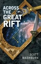Across the Great Rift ebook by Scott Washburn