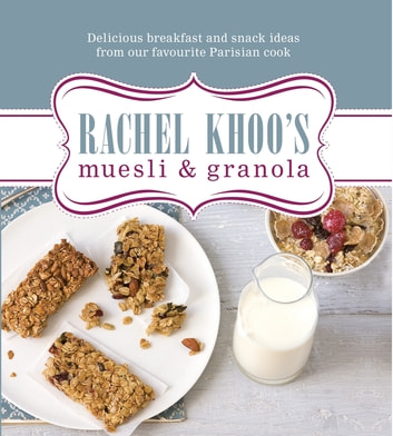 Rachel Khoo's Muesli and Granola ebook by Rachel Khoo