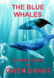 The Blue Whales ebook by Gwen Grant