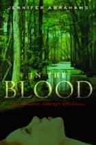 In the Blood ebook by Jennifer Abrahams