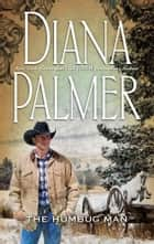 The Humbug Man ebook by Diana Palmer
