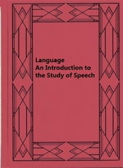 Language An Introduction to the Study of Speech ebook by Edward Sapir
