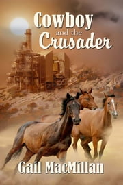 Cowboy and the Crusader ebook by Gail MacMillan