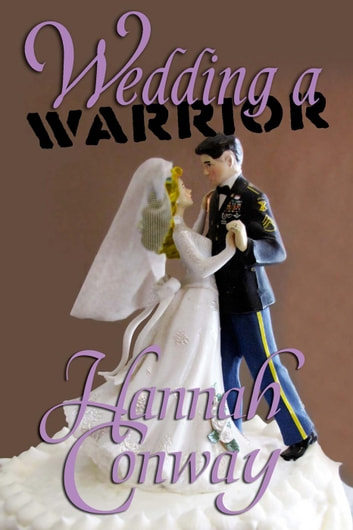 Wedding a Warrior ebook by Hannah Conway